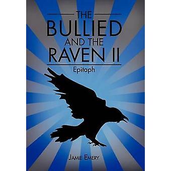 Den mobbet og Raven II Epitaph av Emery & Jamie