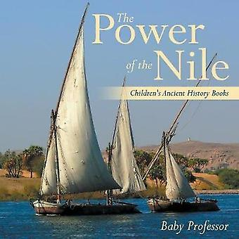 The Power of the NileChildrens Ancient History Books by Baby Professor