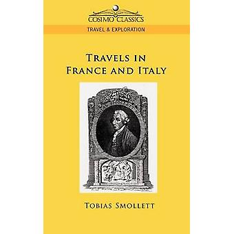 Travels in France and Italy by Smollett & Tobias George