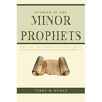 Studies in the Minor Prophets by Hyman & Terry W