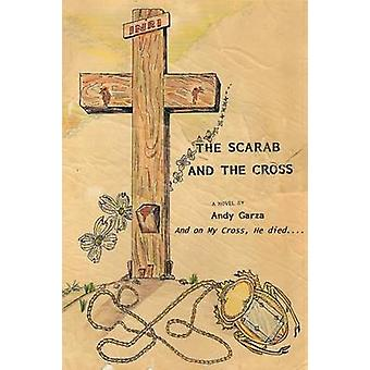 The Scarab and the Cross by Garza & Andy