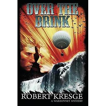 Over the Brink by Kresge & Robert