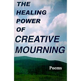 The Healing Power of Creative Mourning by Yager & Jan