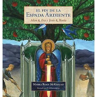 El Fin de la Espada Ardiente  Adan  Eva y Jesus  Maria by McKeegan & Maura Roan