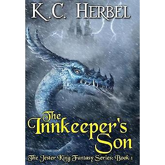 The Innkeepers Son The Jester King Fantasy Series Book One by Herbel & K. C.