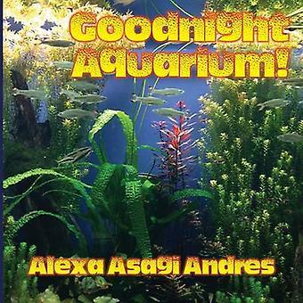 Goodnight Aquarium by Andres & Alexa Asagi