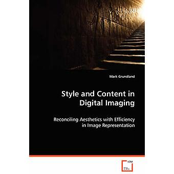 Style and Content in Digital Imaging by Grundland & Mark