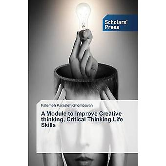 A Module to Improve Creative thinking Critical ThinkingLife Skills by Parasteh Ghombavani Fatemeh