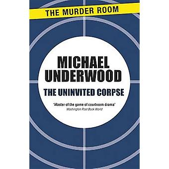 The Uninvited Corpse by Underwood & Michael