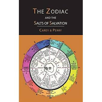 The Zodiac and the Salts of Salvation Two Parts by Carey & George W.