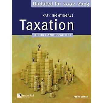 Steuern - Theorie und Praxis Aktualisiert für 2002-2003 von Kath Nightinga
