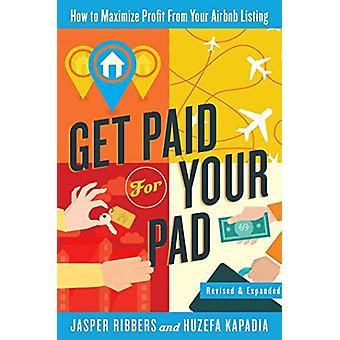 Get Paid For Your Pad - How to Maximize Profit From Your Airbnb Listin