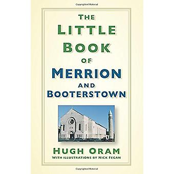 The Little Book of Merrion and Booterstown by Hugh Oram - 97807509876
