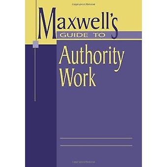 Maxwell's Guide to Authority Work by Robert L. Maxwell - 978083890822