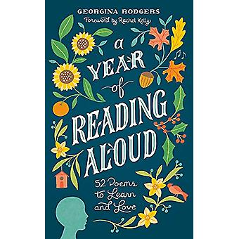 A Year of Reading Aloud - 52 poems to learn and love by Georgina Rodge