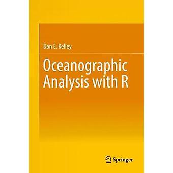 Oceanographic Analysis with R by Dan E. Kelley - 9781493988426 Book