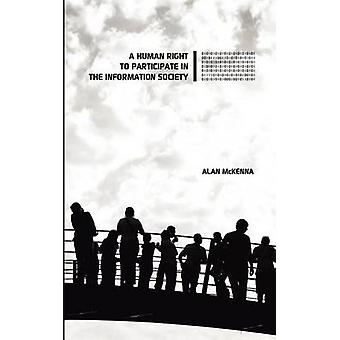 A Human Right to Participate in the Information Society by Alan McKen
