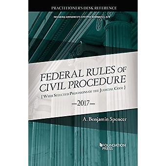 The Federal Rules of Civil Procedure - Practitioner's Desk Reference -