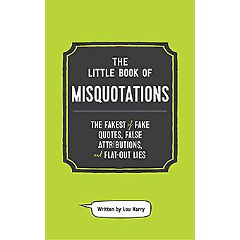 Little Book of Misquotations by Lou Harry - 9781732512627 Book