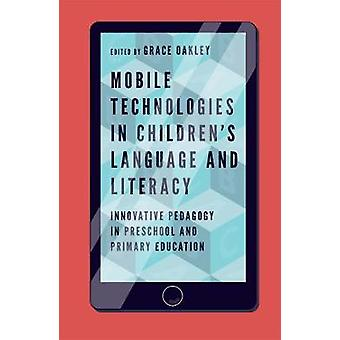 Mobile Technologies in Children's Language and Literacy - Innovative P