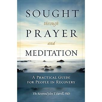 Sought Through Prayer and Meditation - A Practical Guide for People in