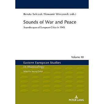 Sounds of War and Peace - Soundscapes of European Cities in 1945 by Re