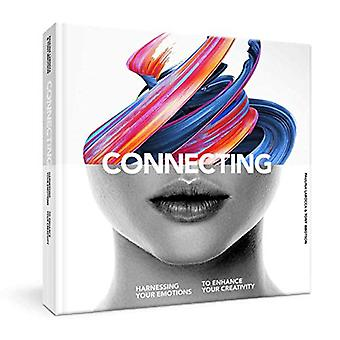 Connecting - Harness Your Emotions to Enhance Your Creativity by Pauli
