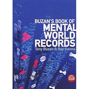 Buzan's Book of Mental World Records by Tony Buzan - Ray Keene - 9781