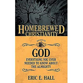 The Homebrewed Christianity Guide to God: Everything You Ever Wanted to Know About the Almighty (Homebrewed Christianity...