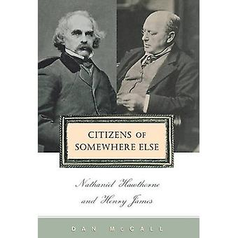 Citizens of Somewhere Else - Nathaniel Hawthorne and Henry James by Da