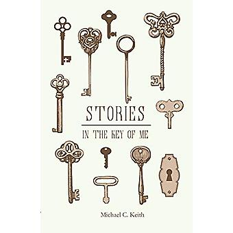 Stories in the Key of Me by Michael C. Keith - 9781947548534 Book