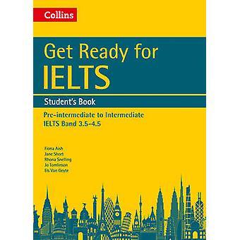 Get Ready for IELTS Students Book by Aish & FionaShort & JaneSnelling & RhonaTomlinson & JoVan Geyte & Els