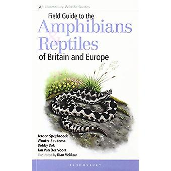 Field Guide to the Amphibians and Reptiles of Britain and Europe by J