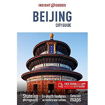 Insight Guides City Guide Beijing (Travel Guide with Free eBook) by I