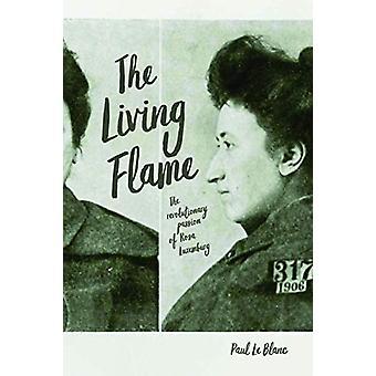 Living Flame - La Passion Révolutionnaire de Rosa Luxemburg par Paul Le