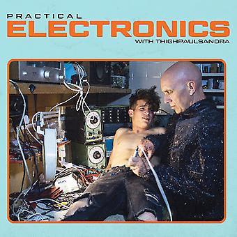 Practical Electronics With Thighpaulsandra [CD] USA import