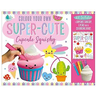 Colour Your Own Super-Cute squishy Cupcake by  - 9781789474961 Book