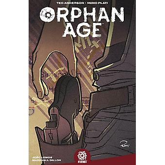 Orphan Age Vol. 1 by Ted Anderson & By artist Nuno Plati & Edited by Mike Marts