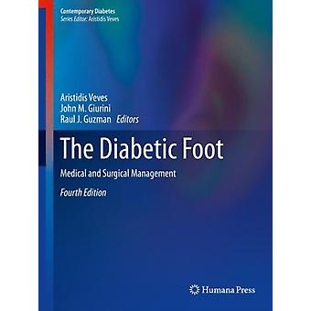 The Diabetic Foot by Edited by John M Giurini & Edited by Aristidis Veves & Edited by Raul J Guzman