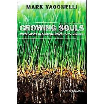 Growing Souls by Yaconelli & Mark
