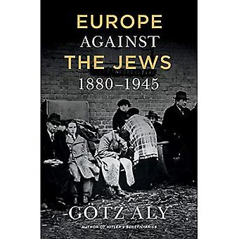 Europe Against the Jews, 1880-1945
