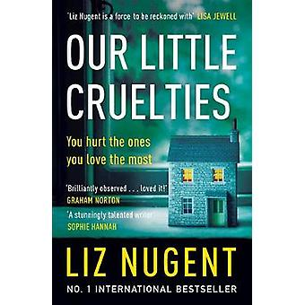Our Little Cruelties A new psychological suspense from the No1 bestseller
