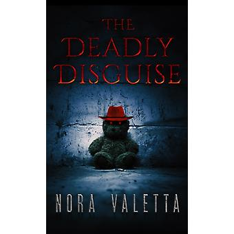 DEADLY DISGUISE by NORA VALETTA