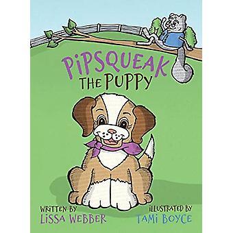 Pipsqueak the Puppy by Lissa Webber - 9780692182840 Book