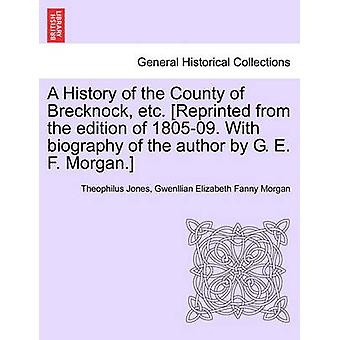 A History of the County of Brecknock - Etc. [Reprinted from the Editi