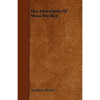 The Adventures Of Maya The Bee by Waldemar Bonsels - 9781443754934 Bo