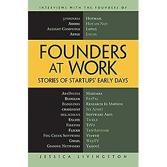 Founders at Work - histoires de Startups premiers jours par Jessica Livingst