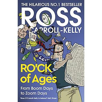 ROCK of Ages by Ross OCarrollKelly