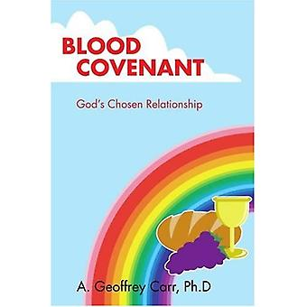 Blood Covenant: Gods Chosen Relationship
