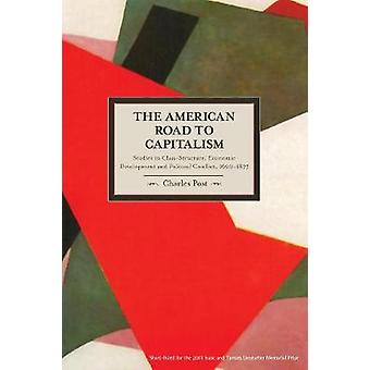 American Road To Capitalism The: Studies In Class Structure Economic Development And Political Conflict